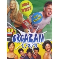 Orgazam 1, 2, 3 - Girls On Top, Ants In Pants, Sexy Boys
