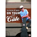 JJ Cale - To Tulsa And Back Tour
