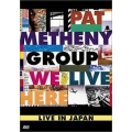 Pat Metheny Group - We Live Here Live In Japan