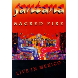Santana - Sacred Fire / Live In Mexico