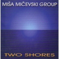 Miša Mičevski Group - Two Shores