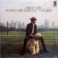 Andy Kim - How'd We Ever Get This Way / Steed - LP