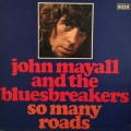 John Mayall And The Bluesbreakers - So Many Roads / Decca