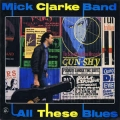 Mick Clarke Band - All These Blues / Appaloosa