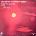 Return To Forever Featuring Chick Corea - Where Have I Known You Before / RTB