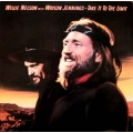 Willie Nelson & Waylon Jennings - Take It To The Limit / CBS