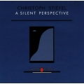 Christoph Stiefel - A Silent Perspective
