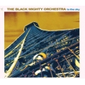 The Black Mighty Orchestra - To The Sky