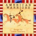 Various - American Warriors: Songs for Indian Veterans