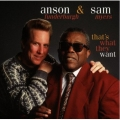 Anson Funderburgh & Sam Myers - That's What They Want