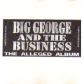 Big George and the Business - The Alleged Album