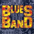 Blues Band - These Kind of Blues