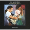 Blues Trio - Sometimes