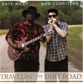 Dave Riley And Bob Corritore ‎– Travelin' The Dirt Road