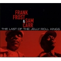 Frank Frost & Sam Carr  ‎– The Last Of The Jelly Roll Kings