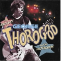 GeGeorge Thorogood And The Destroyers  ‎– The Baddest Of George Thorogood And The Destroyers