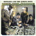 Howard and the White Boys - The Big Score