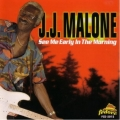 J.J. Malone - See Me Early In The Morning