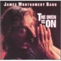 James Montgomery Band - The Oven Is On