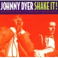"Johnny Dyer Featuring Rick ""L.A. Holmes"" Holmstrom* ‎– Shake It!"