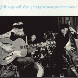 Johnny Winter - Hey, where`s your brother?