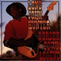 Long John Hunter - Border Town Legend