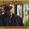 Lou Pride - Words of Caution