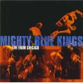 Mighty Blue Kings - Live From Chicago