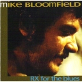 Mike Bloomfield - RX for the Blues
