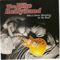 Mike Reilly Band ‎– Who's Been Sleeping in My Bed