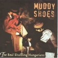 Muddy Shoes  ‎– The Real Shuffling Hungarians