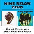 Nine Below  Zero - Live At Marquee Don't Point Your Finger/2CD