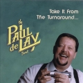 Paul deLay Band ‎– Take It From The Turnaround