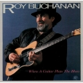 Roy Buchanan ‎– When A Guitar Plays The Blues