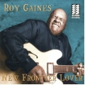 Roy Gaines ‎– New Frontier Lover