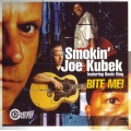 Smokin' Joe Kubek Featuring Bnois King ‎– Bite Me!