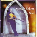Spencer Bohren - Carry the Word