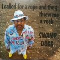 Swamp Dogg ‎– I Called For A Rope And They Threw Me A Rock