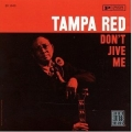 Tampa Red - Don't Jive Me