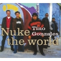 Tino Gonzales - Nuke the World