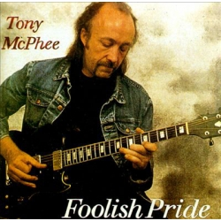Tony McPhee ‎– Foolish Pride