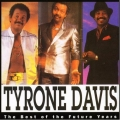 Tyrone Davis - The Best of the Future Years