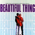 Beautiful Thing - Music From The Motion Picture