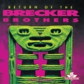 Brecker Brothers - Return of the Brecker Brothers