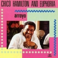 Chico Hamilton and Euphoria - Arroyo