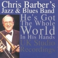 Chris Barber - He's Got the World in this Hand