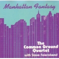 Common Ground Quartet with Steve Feierabend - Manhattan Fantasy