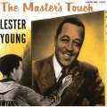 Lester Young - The Master Touch