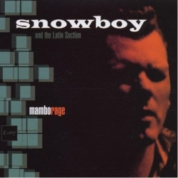 Snowboy and the Latin Section - Mambo Rage