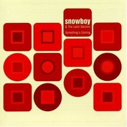Snowboy and the Latin Section - Something's Coming